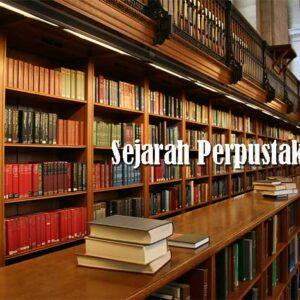 Sejarah dan Perkembangan Perpustakaan